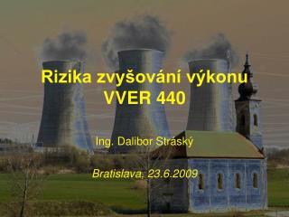 Rizika zvyšování výkonu  VVER 440