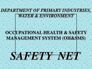 DEPARTMENT OF PRIMARY INDUSTRIES, WATER & ENVIRONMENT