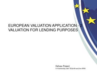 EUROPEAN VALUATION APPLICATION - 2 VALUATION FOR LENDING PURPOSES