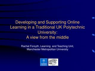 Rachel Forsyth, Learning  and Teaching Unit, Manchester Metropolitan University