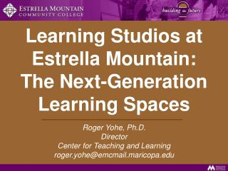 Learning Studios at Estrella Mountain: The Next-Generation Learning Spaces