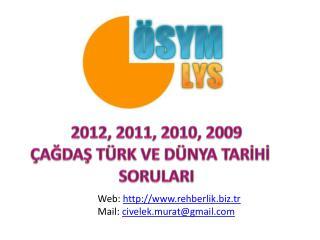 2012, 2011, 2010, 2009 ÇAĞDAŞ TÜRK VE DÜNYA TARİHİ    SORULARI