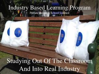 Industry Based Learning Program Private Business School Limited