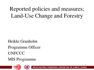 Reported policies and measures; Land-Use Change and Forestry