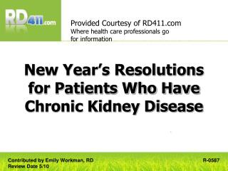 New Year s Resolutions  for Patients Who Have Chronic Kidney Disease