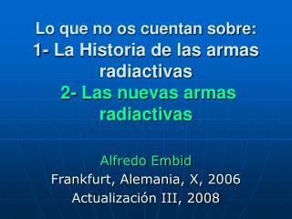 Alfredo Embid  Frankfurt, Alemania, X, 2006 Actualización III, 2008