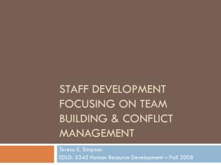 Staff Development focusing on Team building & Conflict Management