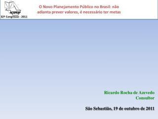 Ricardo Rocha de Azevedo Consultor São Sebastião, 19 de outubro de 2011