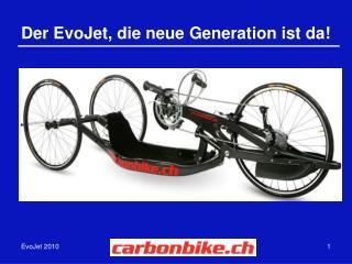 Der EvoJet, die neue Generation ist da!