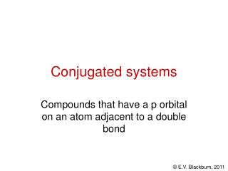 Conjugated systems