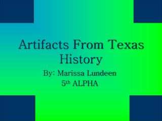 Artifacts From Texas History