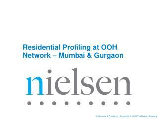 Residential Profiling at OOH  Network – Mumbai & Gurgaon