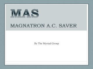 MAGNATRON A.C. SAVER