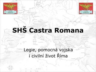 SHŠ  Castra Romana