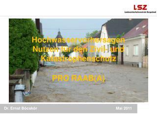 Hochwasservorhersagen Nutzen für den Zivil- und Katastrophenschutz