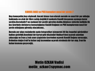 KANDIL DAGI ve PKK kampları nasıl bir yerde ?