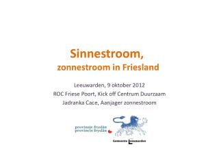 Leeuwarden, 9 oktober 2012 ROC Friese Poort, Kick  off  Centrum Duurzaam