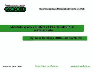 Statistické výkazy  Geo (MŽP) V3-01 a Hor(MPO) 1-01 – vzájemné vazby