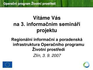 Vítáme Vás  na 3. informačním semináři projektu