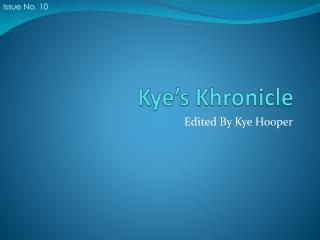 Kye's Khronicle