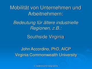 John Accordino, PhD, AICP Virginia Commonwealth University
