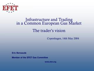 Eric Bensaude  Member of the EFET Gas Committee 					efet