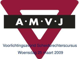 Voorlichtingsavond Scheidsrechterscursus Woensdag 25 maart 2009