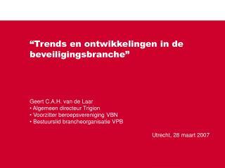 """""""Trends en ontwikkelingen in de beveiligingsbranche"""""""