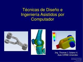 Técnicas de Diseño e Ingeniería Asistidos por Computador