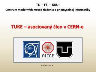 TUKE –  asociovan ý člen v  CERN-e