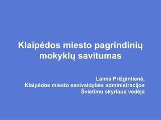 Klaipėdos miesto pagrindinių mokyklų savitumas