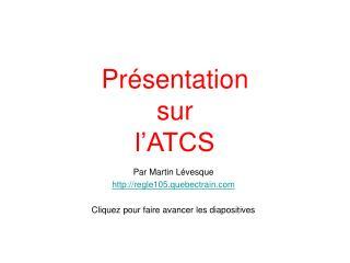 Présentation sur l'ATCS