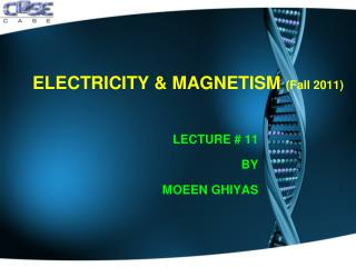 ELECTRICITY & MAGNETISM  (Fall 2011)