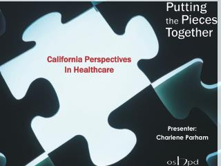 California Perspectives  In Healthcare