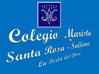 Colegio  Marista  Santa Rosa - Sullana La Perla del Chira