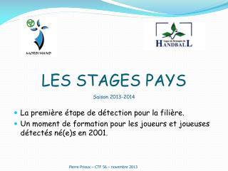 LES STAGES PAYS Saison 2013-2014