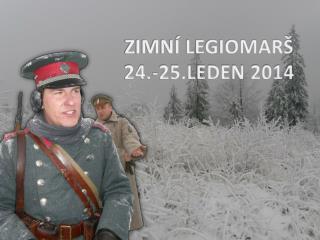 ZIMNÍ LEGIOMARŠ 24.-25.LEDEN 2014