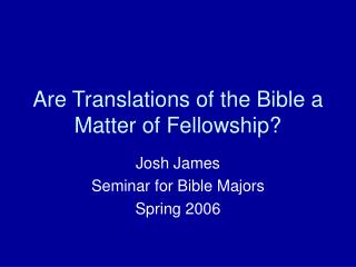 Are Translations of the Bible a Matter of Fellowship?