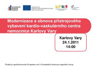 Modernizace a obnova p?�strojov�ho vybaven� kardio-vaskul�rn�ho centra nemocnice Karlovy Vary