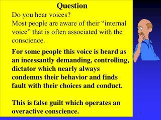 Question Do you hear voices?