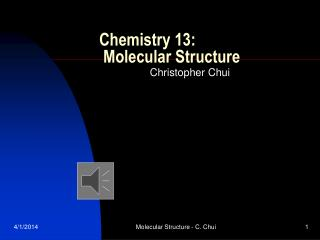 Chemistry 13:  Molecular Structure