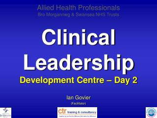Clinical Leadership Development Centre – Day 2
