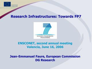 Research Infrastructures: Towards FP7