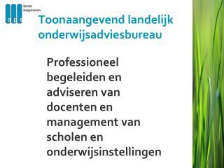 Toonaangevend landelijk onderwijsadviesbureau