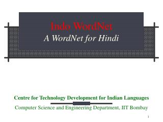 Indo WordNet                A WordNet for Hindi