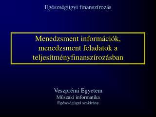 Menedzsment információk,  menedzsment feladatok a teljesítményfinanszírozásban