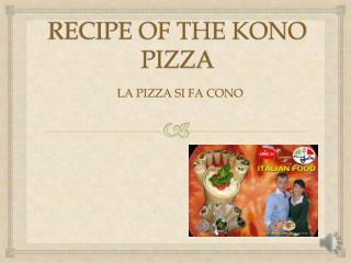 RECIPE OF THE KONO PIZZA