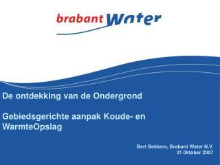 Bert Bekkers, Brabant Water N.V. 31 0ktober 2007