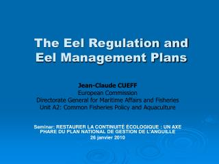 The Eel Regulation and  Eel Management Plans