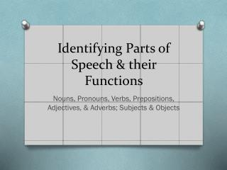 Identifying Parts of Speech & their Functions